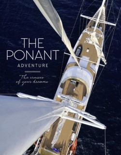 Ponant Adventure The Cruises of Your Dreams