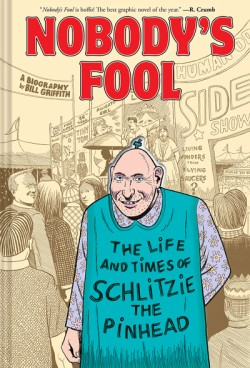 Nobody's Fool The Life and Times of Schlitzie the Pinhead