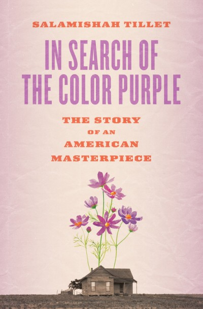In Search of The Color Purple The Story of an American Masterpiece