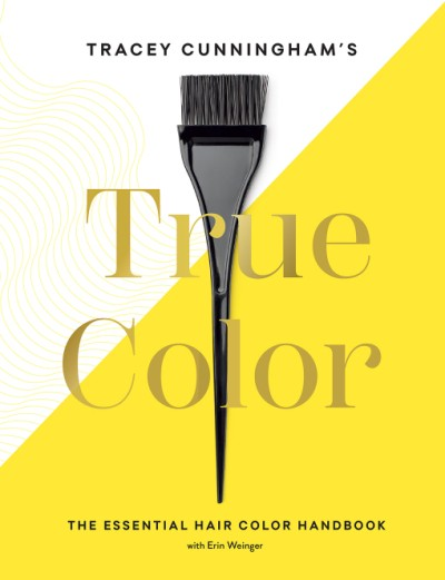 Tracey Cunningham's True Color The Essential Hair Color Handbook