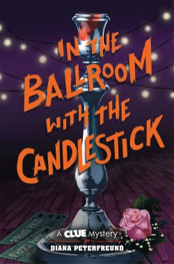 In the Ballroom with the Candlestick A Clue Mystery, Book Three
