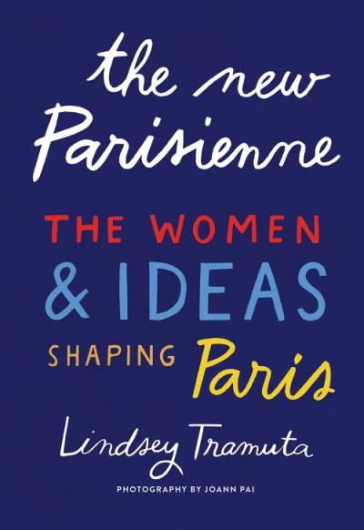 New Parisienne The Women & Ideas Shaping Paris