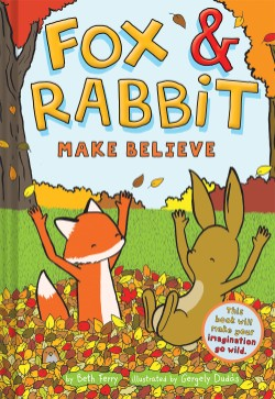 Fox & Rabbit Make Believe (Fox & Rabbit Book #2)