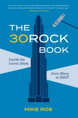 30 Rock Book Inside the Iconic Show, from Blerg to EGOT