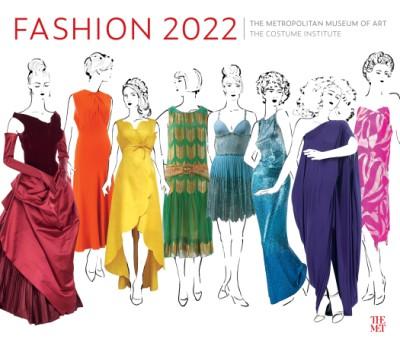 Fashion and The Metropolitan Museum of Art Costume Institute 2022 Wall Calendar