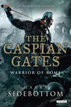 Caspian Gates Warrior of Rome: Book 4