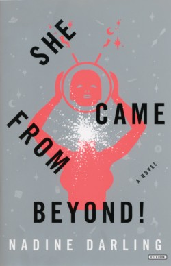 She Came From Beyond! A Novel