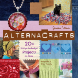 AlternaCrafts 20+ Hi-Style Lo-Budget Projects to Make