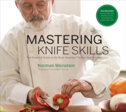 Mastering Knife Skills The Essential Guide to the Most Important Tools in Your Kitchen (with DVD)