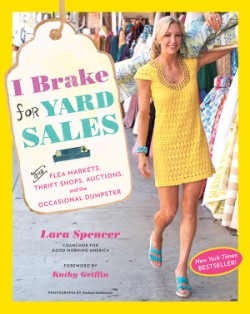 I Brake for Yard Sales And Flea Markets, Thrift Shops, Auctions, and the Occasional Dumpster