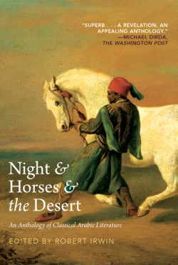 Night & Horses & The Desert An Anthology of Classic Arabic Literature