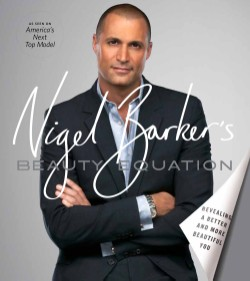 Nigel Barker's Beauty Equation Revealing a Better and More Beautiful You