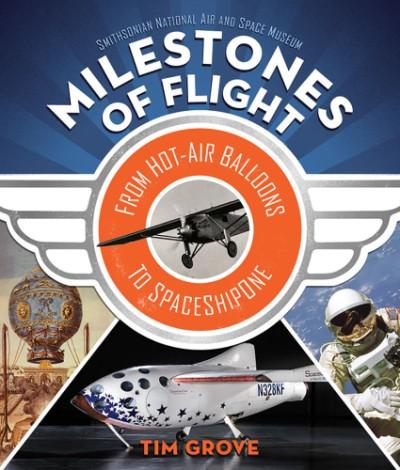 Milestones of Flight From Hot-Air Balloons to SpaceShipOne