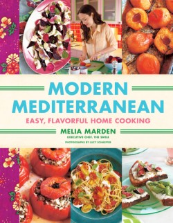 Modern Mediterranean Easy, Flavorful Home Cooking