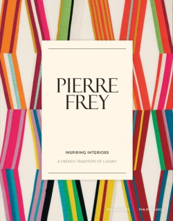 Pierre Frey: Inspiring Interiors A French Tradition of Luxury