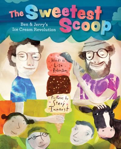 Sweetest Scoop Ben & Jerry's Ice Cream Revolution