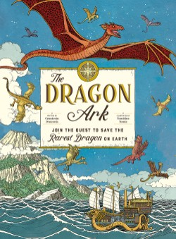 Dragon Ark Join the Quest to Save the Rarest Dragon on Earth