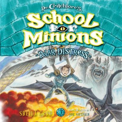 Polar Distress (Dr. Critchlore's School for Minions #3)