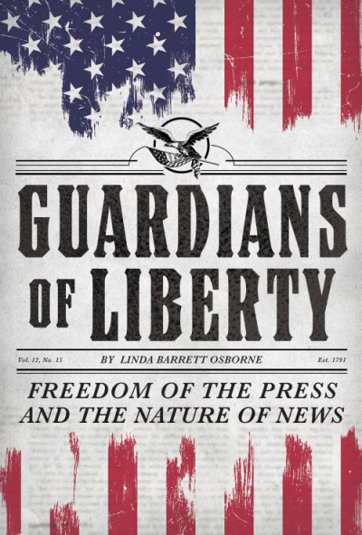 Guardians of Liberty Freedom of the Press and the Nature of News
