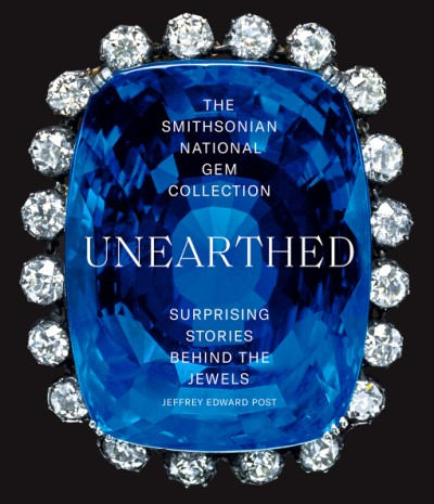 Smithsonian National Gem Collection—Unearthed Surprising Stories Behind the Jewels