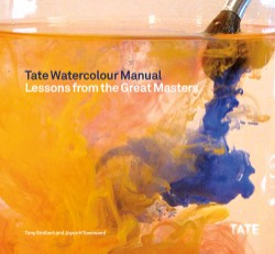 Tate Watercolor Manual Lessons from the Great Masters