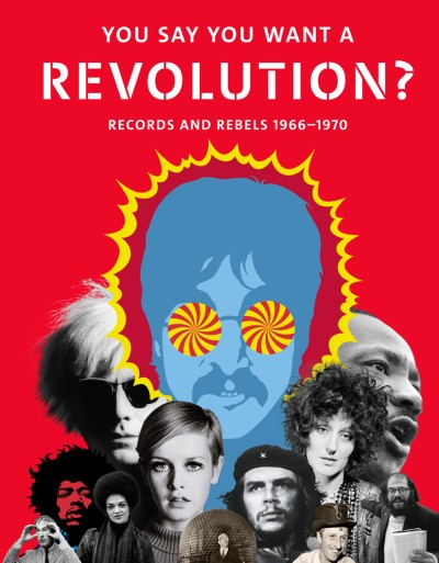 You Say You Want a Revolution Records and Rebels, 1966–1970