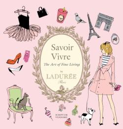 Ladurée Savoir Vivre The Art of Fine Living