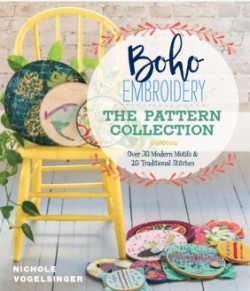 Boho Embroidery: The Pattern Collection Over 30 Modern Motifs & 20 Traditional Stitches