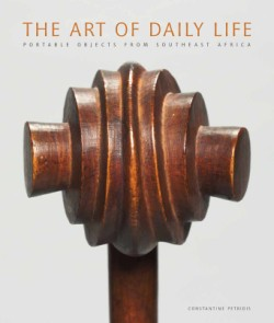 Art of Daily Life Portable Objects from Southern Africa