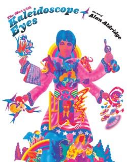 Man with Kaleidoscope Eyes The Art of Alan Aldridge