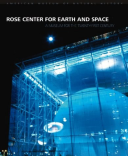 Rose Center for Earth and Space A Museum for the Twenty-First Century