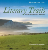 Literary Trails British Writers in Their Landscapes