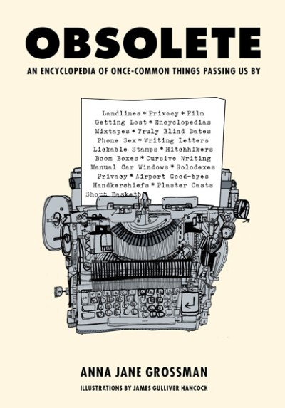 Obsolete An Encyclopedia of Once-Common Things Passing Us By
