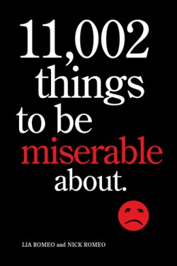 11,002 Things to Be Miserable About The Satirical Not-So-Happy Book