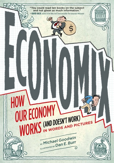 Economix How Our Economy Works (and Doesn't Work),  in Words and Pictures