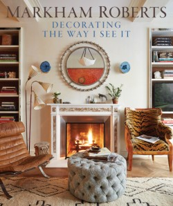 Markham Roberts Decorating: The Way I See It