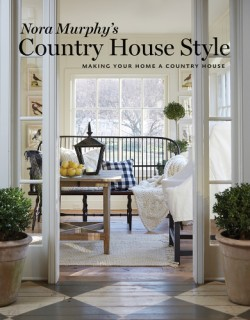 Nora Murphy's Country House Style Making Your Home a Country House