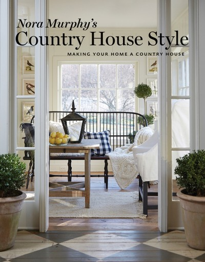 nora murphys country house style making your home a country house - Country House Style