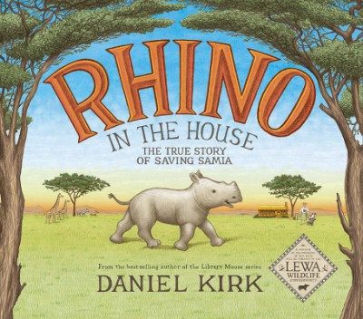 Rhino in the House The Story of Saving Samia