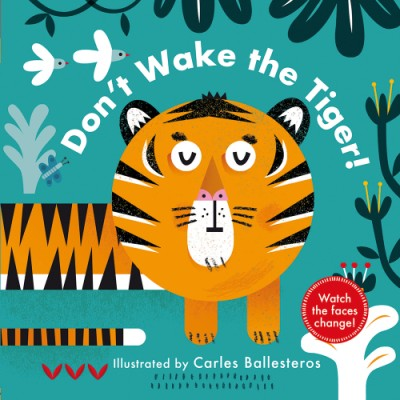 Don't Wake the Tiger! (A Changing Faces Book)
