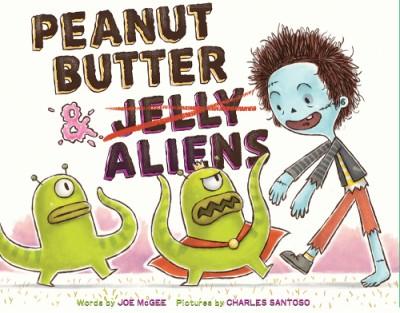 Peanut Butter & Aliens A Zombie Culinary Tale