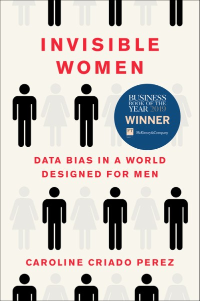 Invisible Women Data Bias in a World Designed for Men