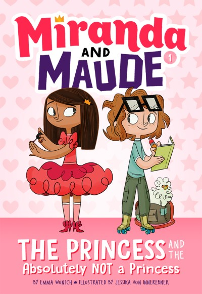 Princess and the Absolutely Not a Princess (Miranda and Maude #1)