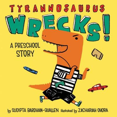 Tyrannosaurus Wrecks! A Preschool Story