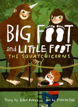 Squatchicorns (Big Foot and Little Foot #3)