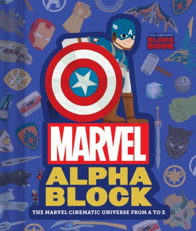 Marvel Alphablock (An Abrams Block Book) The Marvel Cinematic Universe from A to Z