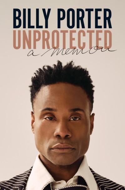 Unprotected A Memoir