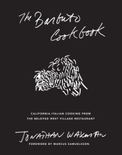 Barbuto Cookbook California-Italian Cooking from the Beloved West Village Restaurant