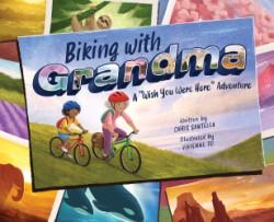 "Biking with Grandma A ""Wish You Were Here"" Adventure"