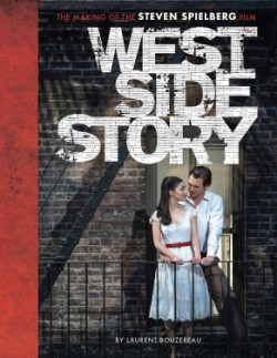West Side Story The Making of the Steven Spielberg Film